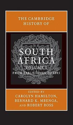 The Cambridge History of South Africa - Hamilton, Carolyn, LL. (Editor), and Mbenga, Bernard K (Editor), and Ross, Robert (Editor)