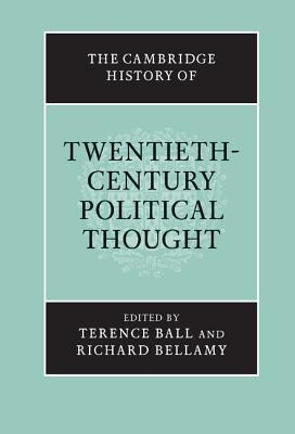 The Cambridge History of Twentieth-Century Political Thought - Ball, Terence (Editor), and Bellamy, Richard