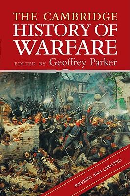 The Cambridge History of Warfare - Parker, Geoffrey, Professor (Editor)