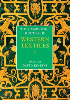 The Cambridge History of Western Textiles 2 Volume Boxed Set - Jenkins, David