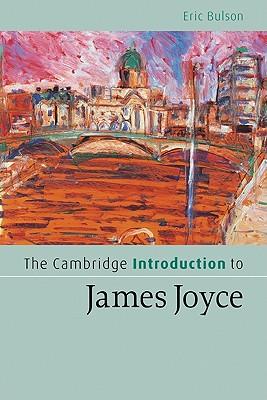 The Cambridge Introduction to James Joyce - Bulson, Eric