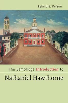 The Cambridge Introduction to Nathaniel Hawthorne - Person, Leland S