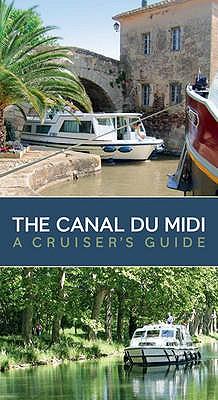 The Canal Du Midi: A Cruiser's Guide -