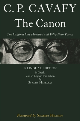The Canon: The Original One Hundred and Fifty-Four Poems - Cavafy, C P