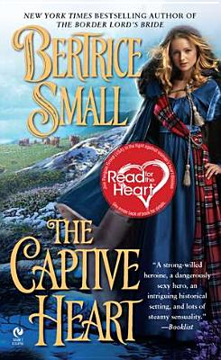The Captive Heart - Small, Bertrice