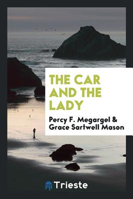The Car and the Lady - Megargel, Percy F