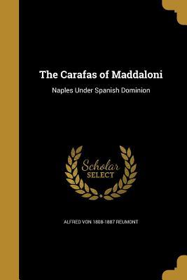 The Carafas of Maddaloni - Reumont, Alfred Von 1808-1887