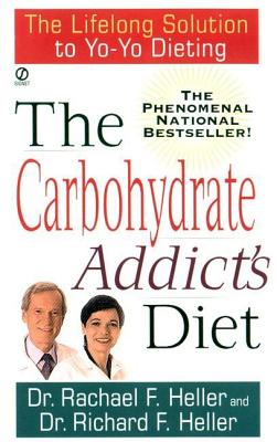 The Carbohydrate Addict's Diet - Heller, Rachael F, Dr.