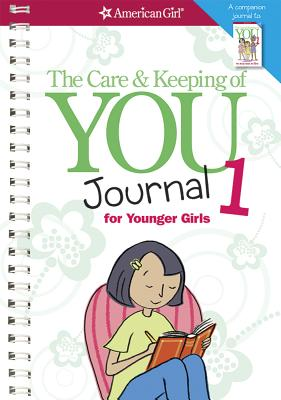 The Care & Keeping of You Journal 1 for Younger Girls - Natterson, Cara, Dr.