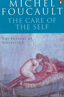 The Care of Self - Foucault, Michel