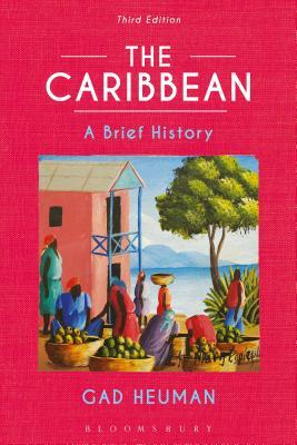 The Caribbean: A Brief History - Heuman, Gad