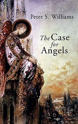 The Case for Angels - Williams, Peter S
