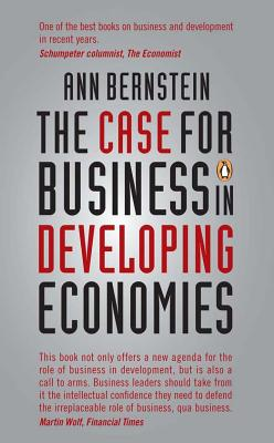 The Case for Business in Developing Economies - Bernstein, Ann