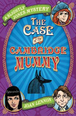 The Case of the Cambridge Mummy - Lennon, Joan