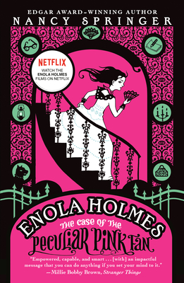 The Case of the Peculiar Pink Fan: An Enola Holmes Mystery - Springer, Nancy