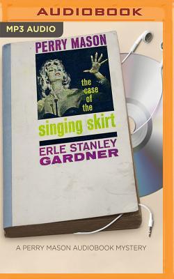 The Case of the Singing Skirt - Gardner, Erle Stanley