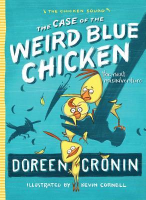 The Case of the Weird Blue Chicken: The Next Misadventure - Cronin, Doreen
