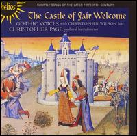 The Castle of Fair Welcome - Christopher Page (medieval harp); Christopher Wilson (lute); Gill Ross (soprano); Gothic Voices; John Mark Ainsley (tenor);...