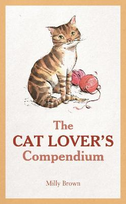 The Cat Lover's Compendium - Brown, Milly