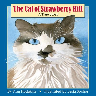 The Cat of Strawberry Hill: A True Story - Hodgkins, Fran