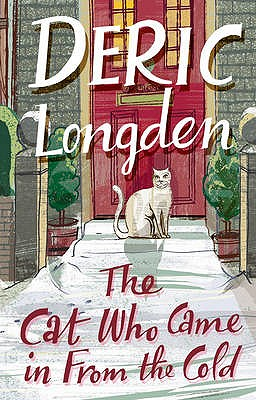 The Cat Who Came in from the Cold - Longden, Deric