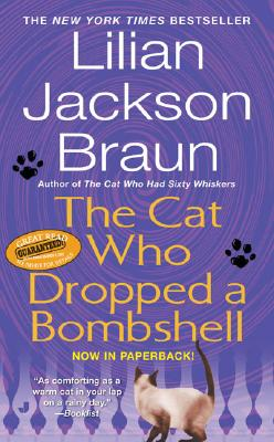 The Cat Who Dropped a Bombshell - Braun, Lilian Jackson