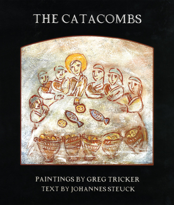 The Catacombs - Tricker, Greg (Text by), and Steuck, Johannes (Text by)