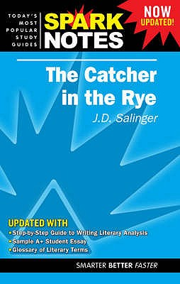 "The ""Catcher in the Rye"" - Salinger, J. D., and SparkNotes (Editor)"