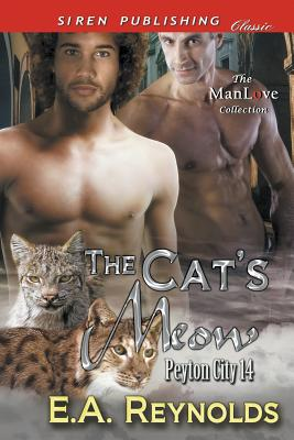 The Cat's Meow [Peyton City 14] (Siren Publishing Classic ManLove) - Reynolds, E a