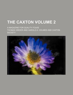 The Caxton Volume 2; A Magazine for Quality Folks - Dreier, Thomas