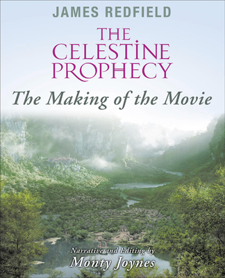 The Celestine Prophecy: The Making of the Movie - Redfield, James