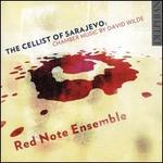 The Cellist of Sarajevo: Chamber Music by David Wilde