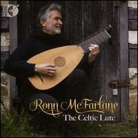 The Celtic Lute - Ronn McFarlane (lute)