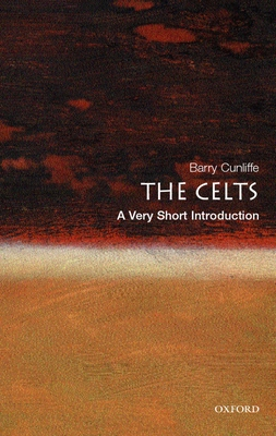The Celts: A Very Short Introduction - Cunliffe, Barry