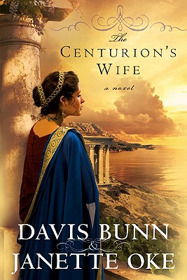 The Centurion's Wife - Bunn, Davis