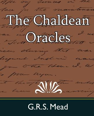 The Chaldean Oracles - G R S Mead, Mead