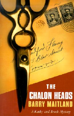 The Chalon Heads: A Kathy and Brock Mystery - Maitland, Barry