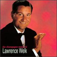 The Champagne Music of Lawrence Welk - Lawrence Welk