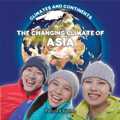 The Changing Climate of Asia - Miller, Dean