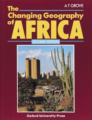 The Changing Geography of Africa - Grove, A T