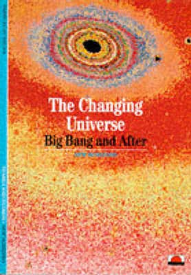 The Changing Universe: Big Bang and After - Thuan, Trinh Xuan