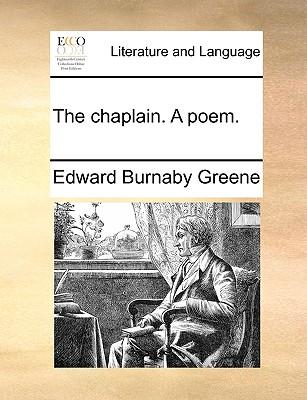 The Chaplain. a Poem. - Greene, Edward Burnaby
