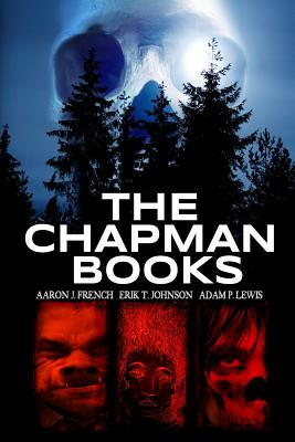 The Chapman Books - French, Aaron J, and Johnson, Erik T, and Lewis, Adam P