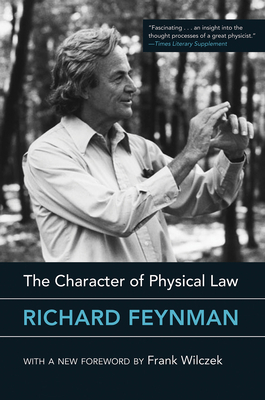 The Character of Physical Law - Feynman, Richard