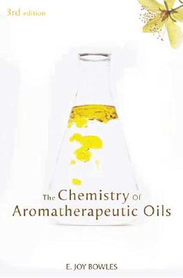 The Chemistry of Aromatherapeutic Oils - Bowles, E Joy