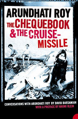 The Chequebook and the Cruise Missile: Conversations with Arundhati Roy - Roy, Arundhati, and Barsamian, David