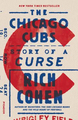 The Chicago Cubs: Story of a Curse - Cohen, Rich