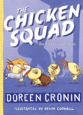 The Chicken Squad: The First Misadventure - Cronin, Doreen