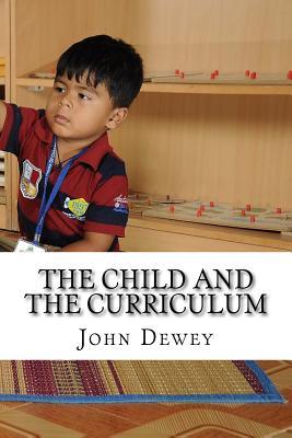 The Child and the Curriculum - Dewey, John