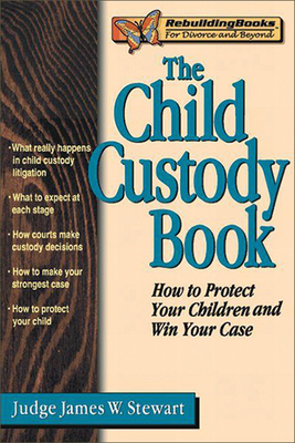 The Child Custody Book - Stewart, James W